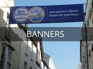 banners, Monmouth, South Wales